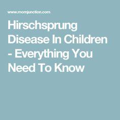 Hirschsprung Disease In Children - Everything You Need To Know