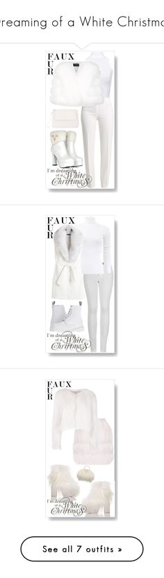 """""""Dreaming of a White Christmas"""" by caili on Polyvore featuring fauxfur, fauxfurcoats, WearAll, Basler, Harrods, Karen Millen, 2LUV, Michael Kors, Dr. Martens and White House Black Market"""