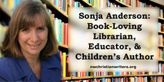 Sonja Anderson will be teaching two fantastic workshops at our Writers Renewal for those interested in writing for children.   #2017WritersRenewal #Christian #writers #conference #children