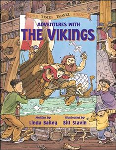 Adventures with the Vikings (Good Times Travel Agency): Bailey, Linda, Slavin, Bill: 9781550745429: Amazon.com: Books