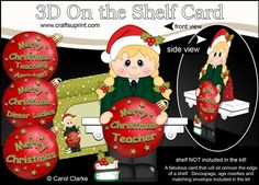 3D Christmas On the Shelf Card Kit - Little Christmas Schoolgirl has an Xmas Bauble with Greetings Sentiments by Carol Clarke 8 Sheets in…