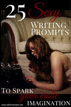 athena-marie | 25 Sexy Writing Prompts