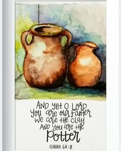 "Isaiah 64:8 ""And yet O Lord You are our Father. We are the clay and You are the potter. We all are formed by your hand."" When I first came to know the Lord I always had a way of admiring other people in Christ. If I saw any person of beautiful christian character I want to like them. But no matter how hard I tried to be like them it didn't work.  Two things I've learned from this lesson of the potter and the clay: 1. No two pieces of pottery are alike. God does not want to make me like…"