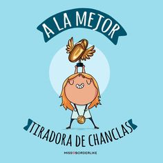 A la mejor tiradora de chanclas! Mom Quotes, Funny Quotes, Funny Memes, Motivational Quotes, Love Mom, Mom And Dad, Mother Day Message, Mothers Day Images, Mexican Humor