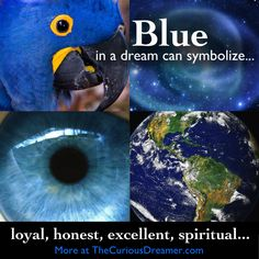 """blue Royalty or distinction, honesty or sincerity (as in """"true blue""""), average or """"regular"""" (as in """"blue jeans"""" or """"blue collar""""), relaxation, or spirituality. What Your Dreams Mean, What Dreams May Come, Understanding Dreams, Facts About Dreams, Dream Dictionary, Dream Symbols, Stages Of Sleep, Dream Meanings, Sleep Dream"""