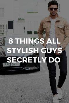 8 Things All Stylish Guys Secretly Do - Men's Fashion Secrets Mens Fashion Blog, Fashion Now, Fashion Outfits, Fashion Guide, Male Fashion, Urban Fashion, Fashion Styles, Fashion Clothes, Everyday Fashion