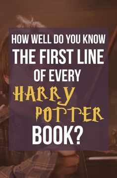 """Can You Guess The """"Harry Potter"""" Book Based Only On Its First Line?"""