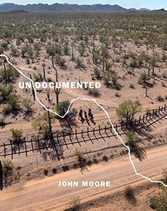 Undocumented : immigration and the militarization of the United States-Mexico border / photographs and text by John Moore ; foreword by Tom Gjelten ; essays by Elyse Golob, Jeanette Vizguerra.    779.9364137 M822u
