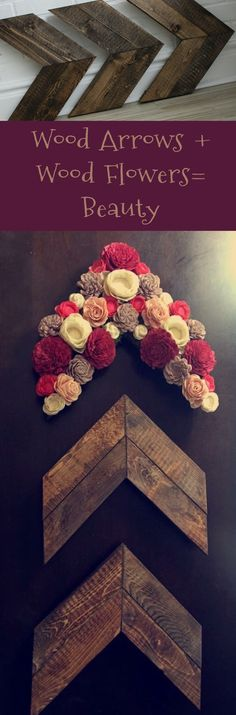 Wooden wall arrow home decor.  Dye wood flowers, and hot glue them in place onto one of three wall arrows.