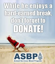 During the holiday season,  blood donations are lower than normal but the need for blood is constent. Consider donating this month or next to help keep donated blood flowing to those in need. Find a location near you to donate to the ASBP: www.militarydonor.com