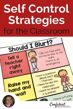 Self Control Strategies for the Classroom. Super helpful and easy to implement ideas for classroom teachers or school counselors that will help students who blurt or are impulsive. https://confidentcounselors.com/2017/11/13/self-control-strategies-classroom/