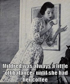 retro coffee memes -  Someone knew Mildred? That's how gossip starts...