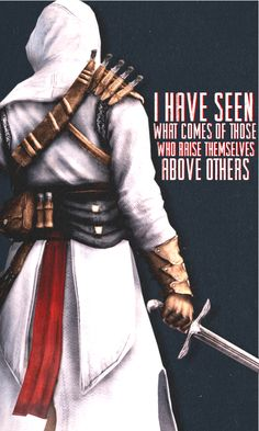 I have seen what comes of those who raise themselves above others. #assassinscreed #ac1 #altair