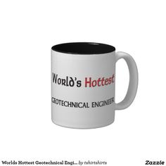 Worlds Hottest Geotechnical Engineer Two-Tone Coffee Mug