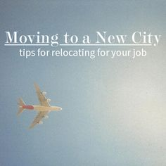 Tips for Relocating for a Job