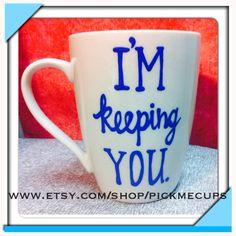 I'm keeping you coffee mug. Be mine coffee mug. valentines day- maid of honor- bridesmaid gift on Etsy, $18.00