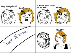 Wrote your name on arms Funny, Hand, handwriting, memes, Name Super Funny, Really Funny, Funny Cute, The Funny, Hilarious, Rage Comics Funny, Derp Comics, Funny Cartoons, Stupid Funny Memes