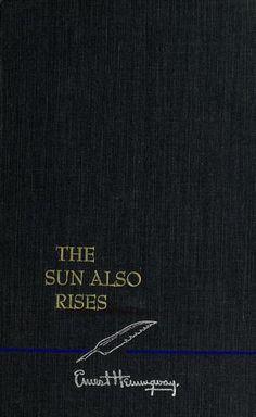 The Sun Also Rises / Ernest Hemingway