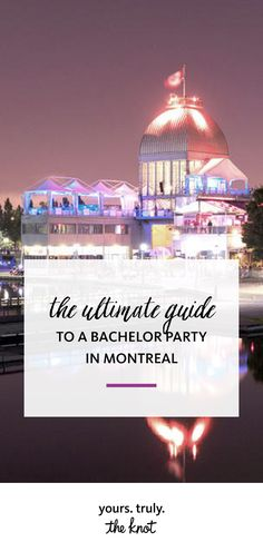 Montreal Bachelor Party Itinerary Hotels Restaurants And