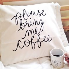 """Please Bring Me Coffee or Please Bring Me Champagne - 18"""" Hand Lettered Quote Coffee Lover's Pillow Cover"""