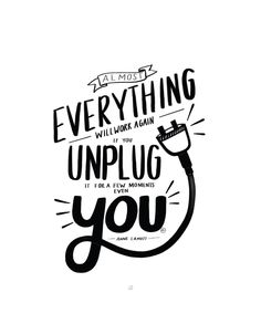 Almost everything will work again if you unplug it for a few moments including you.