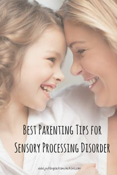 5 Best Parenting Tips for Sensory Processing Disorder in 2015