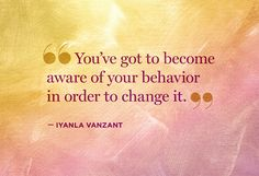 Become aware...