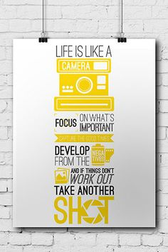"PHOTOGRAPHY FUN POSTER ""LIFE IS LIKE A CAMERA. FOCUS ON WHAT'S IMPORTANT. CAPTURE THE GOOD TIMES. DEVELOP FROM THE NEGATIVES. AND IF THINGS DON'T WORK OUT TAKE ANOTHER SHOT."" - All posters are 11""x14"""