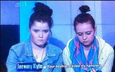 """This woman who has quite a legitimate grievance, to be fair.   17 Types Of People You See On """"Jeremy Kyle"""""""