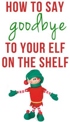 Saying Goodbye To Your Elf on the Shelf