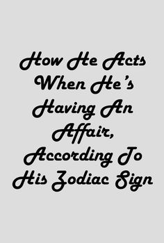 How He Acts When He's Having An Affair, According To His Zodiac Sign Libra Horoscope Today, Horoscope Funny, Libra Quotes Zodiac, Sagittarius Man, Aries Men, Zodiac Signs, Jumping To Conclusions, Romantic Gestures, Having An Affair