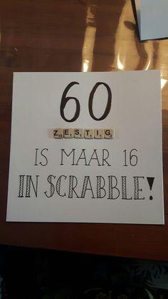 60 is maar 16 in scrabble Diy Birthday, Birthday Quotes, Birthday Wishes, 65th Birthday, Birthday Cards, Birthday Presents, Happy Birthday, Cute Cards, Diy Cards