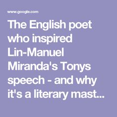 The English poet who inspired Lin-Manuel Miranda's Tonys speech - and why it's a literary masterstroke