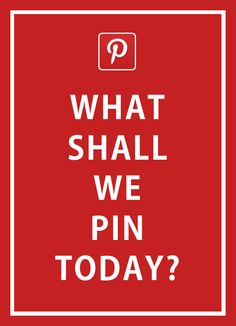 what shall we pin??