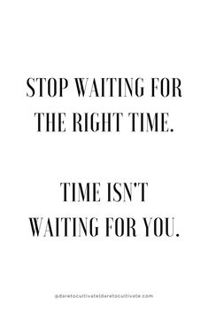 """[IMAGE] """"Time Isn't Waiting for You"""" (151) : GetMotivated"""
