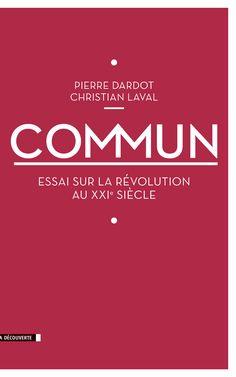 Commun: essai sur la révolution au XXI siècle / Christian Laval y Pierre Dardot. Signatura:  19 COM  Na biblioteca:  http://kmelot.biblioteca.udc.es/record=b1540881~S1*gag