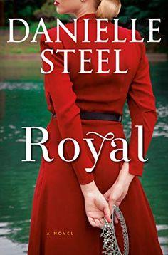 Amazon.com: Royal: A Novel eBook: Steel, Danielle: Books