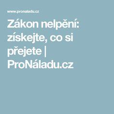 Zákon nelpění: získejte, co si přejete | ProNáladu.cz Universe