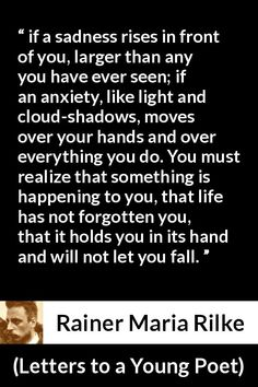 """Rainer Maria Rilke about life (""""Letters to a Young Poet"""", Rilke Poems, Rilke Quotes, Poem Quotes, Wisdom Quotes, Words Quotes, Motivational Quotes In English, Inspirational Quotes About Strength, Soul Poetry, Rainer Maria Rilke"""