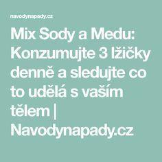 Mix Sody a Medu: Konzumujte 3 lžičky denně a sledujte co to udělá s vaším tělem | Navodynapady.cz