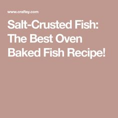 Salt-Crusted Fish: The Best Oven Baked Fish Recipe!