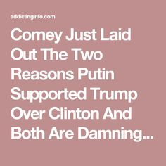 Comey Just Laid Out The Two Reasons Putin Supported Trump Over Clinton And Both Are Damning (VIDEO)