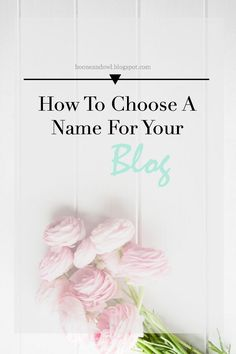 Boone & Owl : HOW TO CHOOSE A NAME FOR YOUR BLOG