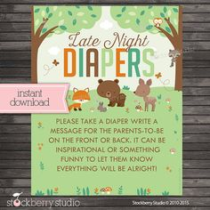 Woodland Baby Shower. Write a message on a diaper for late night diaper changes. I like this idea!