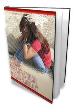 Curing Premenstrual Tension Naturally     #parenting