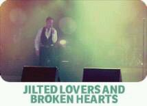 Jilted Lovers & Broken Hearts