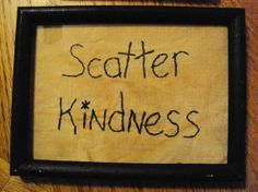 Primitive Stitchery Sign Picture Scatter Kindness by TurnItAround, $8.00