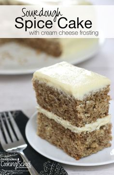 Sourdough Spice Cake | We love, love, love this sourdough spice cake! Whole wheat flour is wonderful, but feel free to use whole wheat pastry flour for a lighter cake. There are also 2 cream cheese frosting options! Cake from scratch never tasted so good! | TraditionalCookingSchool.com