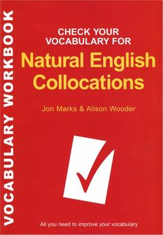 Check Your Vocabulary for Natural English Collocations: All You Need to Improve Your Vocabulary Author : Jon Marks & Alison Wooder Grammar Book Pdf, English Grammar Book, Speak English Fluently, Grammar And Vocabulary, English Book, English Study, English Vocabulary, Learn English, English Learning Books