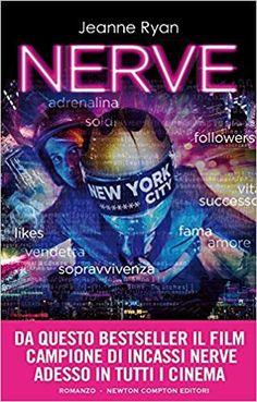 Nerve, Jeanne Ryan (Newton Compton a cura di Micol Borzatta Dave Franco, Dark Fantasy, Movie Stars, Audiobooks, Editorial, Ebooks, This Book, Cinema, Reading